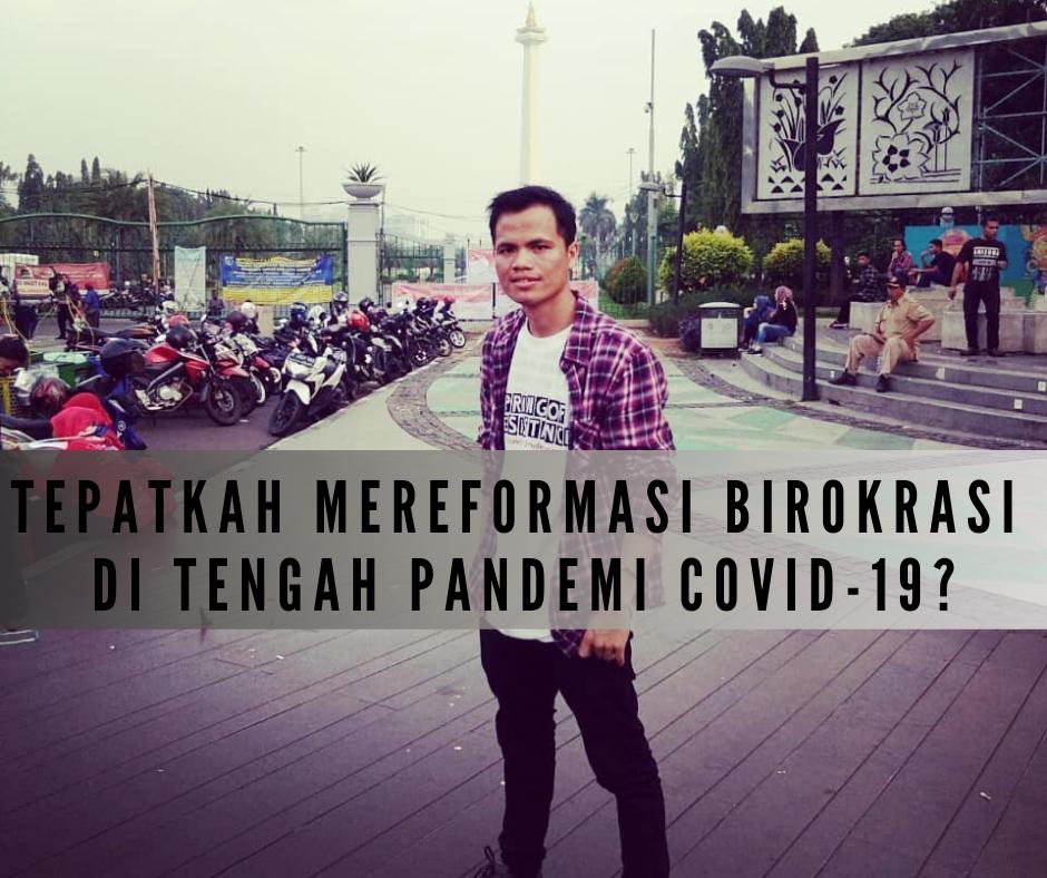 Tepatkah Mereformasi Birokrasi di Tengah Pandemi Covid-19_